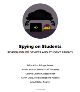Spying on Students SCHOOL-ISSUED DEVICES AND STUDENT PRIVACY